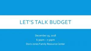 Icon of Let's Talk Budget Presentation - 12.19.2018